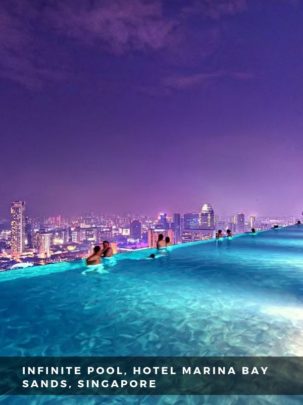 Worlds Best Places To Travel - INFINITE POOL, HOTEL MARINA BAY SANDS, SINGAPORE