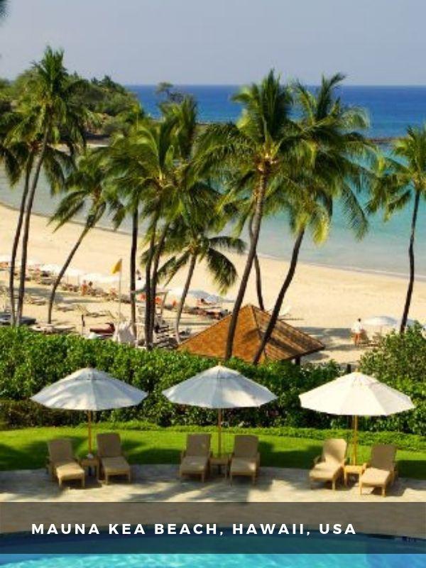 Worlds Best Places To Travel - MAUNA KEA BEACH, HAWAII, USA