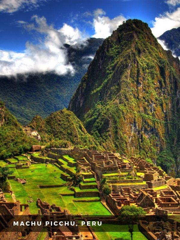 Worlds Best Places To Travel - MACHU PICCHU, PERU